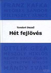 Tandori Dezső: Hét fejlövés -  (Könyv)