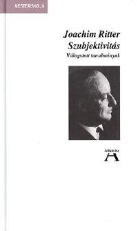 Joachim Ritter: Szubjektivitás - Válogatott tanulmányok -  (Könyv)