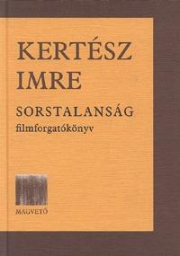 Kertész Imre: Sorstalanság - Filmforgatókönyv (Könyv)