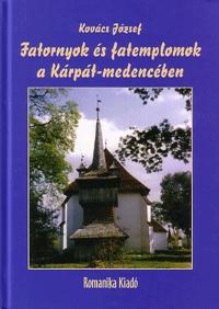 Dr. Kovács József: Fatornyok és fatemplomok a Kárpát-medencében -  (Könyv)