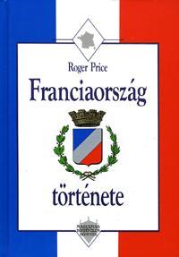 Roger Price: Franciaország története -  (Könyv)