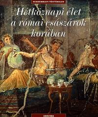 Catherine Salles: Hétköznapi élet a római császárok korában -  (Könyv)