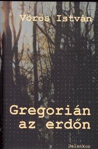 Vörös István: Gregorián az erdőn -  (Könyv)