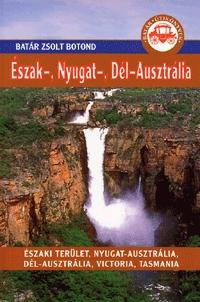 Batár Zsolt Botond: Észak-, Nyugat-, Dél-Ausztrália -  (Könyv)