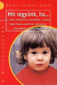 Worm-Lothar: Mit tegyünk, ha... - 5 tanács szülőknek a számolásról, a színek ismeretéről, a testvérek érkezéséről, a bepisilésről, a közlekedésről -  (Könyv)