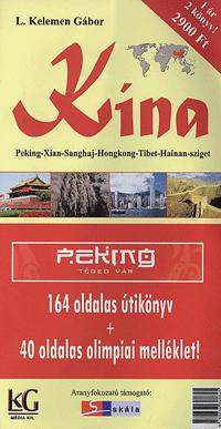 L. Kelemen Gábor: Kína - Peking, Xian, Sanghaj, Honkong, Tibet, Hainan-sziget - Peking - Xian - Sanghaj - Honkong - Tibet - Hainan-sziget -  (Könyv)