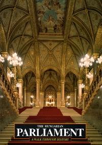 Bakos Ágnes, Sisa József, Tihanyi Bence: The Hungarian Parliament - A Walk Through History (Könyv)