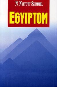Egyiptom - Nyitott Szemmel -  (Könyv)