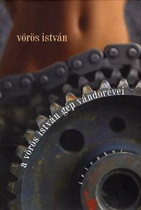 Vörös István: A Vörös István gép vándorévei -  (Könyv)