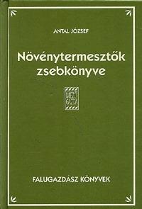 Antal József: Növénytermesztők zsebkönyve -  (Könyv)
