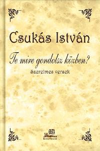 Csukás István: Te mire gondolsz közben? - Szerelmes versek - Szerelmes versek -  (Könyv)