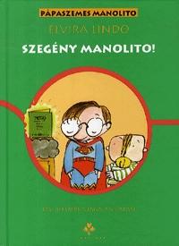 Elvira Lindo: Szegény Manolito! -  (Könyv)