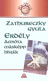 Zathureczky Gyula: Erdély amióta másképp hívják - Re-Vízió 3. -  (Könyv)