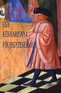 Esterházy Péter: Egy kékharisnya följegyzéseiből -  (Könyv)