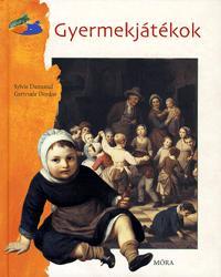 Sylvie Dannaud, Gertrude Dordor: Gyermekjátékok -  (Könyv)