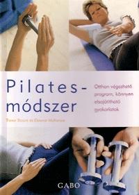 Trevor Blount, Eleanor Mckenzie: Pilates-módszer - Otthon végezhető program, könnyen elsajátítható gyakorlatok -  (Könyv)