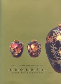 Weiler Árpád, Csenkey Éva, Hárs Éva: Zsolnay - Aguide for Collectors (Könyv)