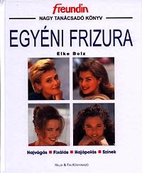 Elke Bolz: Egyéni frizura -  (Könyv)