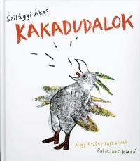Szilágyi Ákos: Kakadudalok (verseskötet CD-melléklettel) - CD melléklettel -  (Könyv)