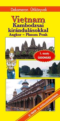 Pap Gábor, Csányi Gergő, Solymos Péter: Vietnam - Kamdodzsai kirándulásokkal - Angkor - Phnom Penh -  (Könyv)