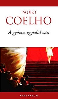Paulo Coelho: A győztes egyedül van -  (Könyv)