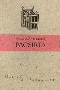 Kosztolányi Dezső: Pacsirta - Osiris diákkönyvtár -  (Könyv)