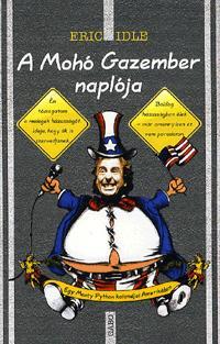 Eric Idle: A mohó gazember naplója - Egy Monty Python kalandjai Amerikában -  (Könyv)