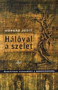Horgas Judit: Hálóval a szelet -  (Könyv)