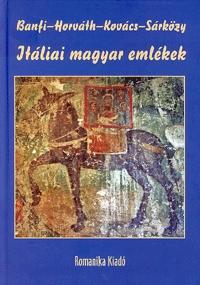 Kovács, Horváth, Sárközy Péter, Banfi: Itáliai magyar emlékek -  (Könyv)