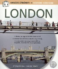 Fekete Ernő: London - CD melléklettel - Hangos útikönyv -  (Könyv)