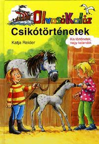 Katja Reider: Csikótörténetek - Olvasó Kalóz - Olvasó Kalóz - Kis történetek, nagy kalandok -  (Könyv)