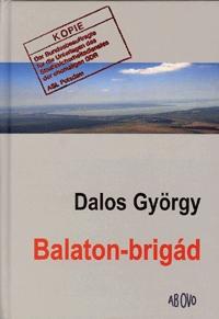 Dalos György: Balaton-brigád - történet hét sétában -  (Könyv)