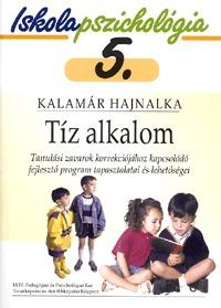 Kalamár Hajnalka: Tíz alkalom - Tanulási zavarok korrekciójához kapcsolódó fejlesztő program tapasztalatai és lehetőségei -  (Könyv)