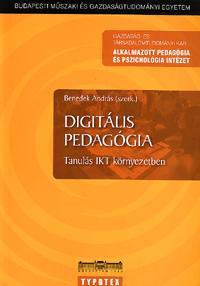 Benedek András (szerk.): Digitális pedagógia - Tanulás IKT környezetben -  (Könyv)