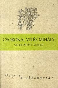 Csokonai Vitéz Mihály, Ferencz Győző (Vál.): Csokonai Vitéz Mihály válogatott versek - Osiris diákkönyvtár -  (Könyv)