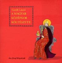 Geréb LÁszló: A magyar középkor költészete -  (Könyv)