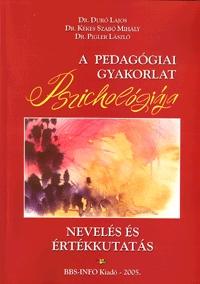 Duró, Kékes, Pigler: A pedagógiai gyakorlat pszichológiája - nevelés és értékkutatás - Nevelés és értékkutatás -  (Könyv)