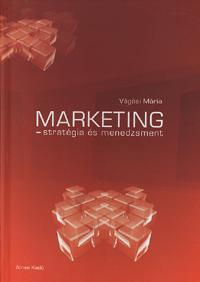 Vágási Mária: Marketing - stratégia és menedzsment -  (Könyv)