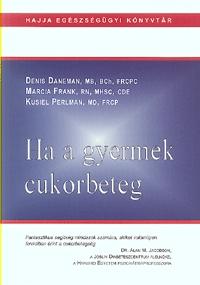 Daneman, Perlman, Frank Júlia: Ha a gyermek cukorbeteg -  (Könyv)