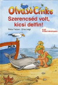 Petra Fietzek: Olvasó Cinke - Szerencséd volt, kicsi delfin! - Olvasó Cinke -  (Könyv)