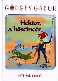 Görgey Gábor: Hektor, a hőscincér -  (Könyv)