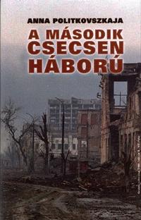 Anna Politkovszkaja: A második csecsen háború -  (Könyv)