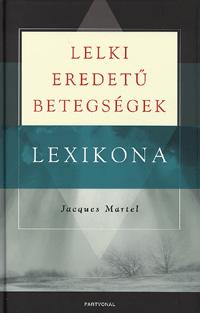 Jacques Martel: Lelki eredetű betegségek lexikona -  (Könyv)