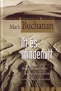 Mark Buchanan: Itt és mindenütt - ...avagy miért egyszerűbb a világ, mint gondolnánk -  (Könyv)