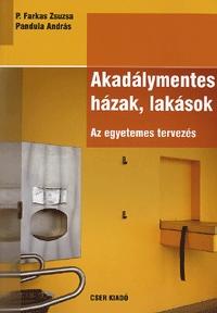 Pandula András, P. Farkas Zsuzsa: Akadálymentes házak, lakások - Az egyetemes tervezés -  (Könyv)