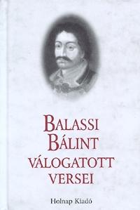 Balassi Bálint: Balassi Bálint válogatott versei -  (Könyv)