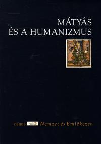Csukovits Enikő (szerk.): Mátyás és a humanizmus -  (Könyv)
