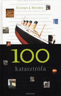 Stephen J. Spignesi: 100 katasztrófa -  (Könyv)