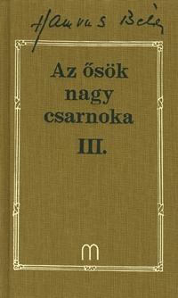 Hamvas Béla: Az ősök nagy csarnoka III. - Hamvas Béla Művei 21. -  (Könyv)