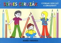 Marék Veronika: Színes ceruzák - Gyorsan vedd elő a ceruzáidat! -  (Könyv)